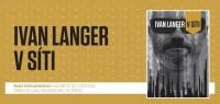 Pozvánky na prezentaci knihy bývalého politika Ivana Langera V síti