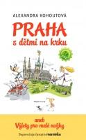 Praha s dětmi na krku aneb Výlety pro malé nožky